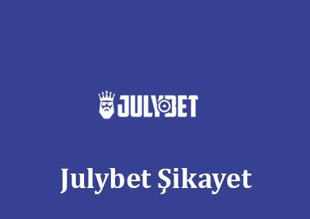 Julybet Şikayet