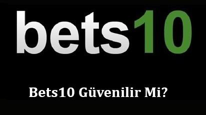 Bets10 Güvenilir Mi?