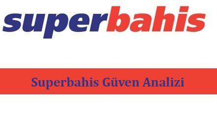 Superbahis Güven Analizi
