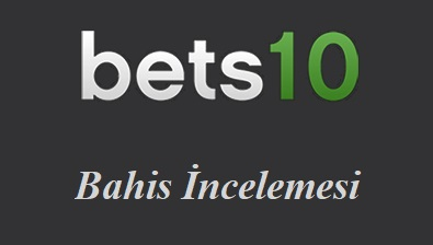 Bets10 Bahis İncelemesi