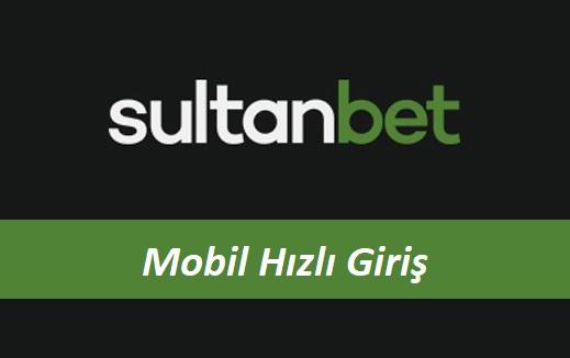 Sultanbet Mobil Hızlı Giriş