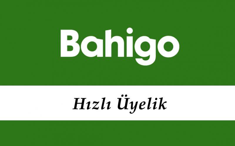 Bahigo Hızlı Üyelik